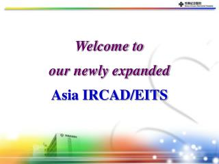 Welcome to our newly expanded Asia IRCAD/EITS