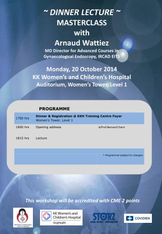 ~ DINNER LECTURE ~ MASTERCLASS with Arnaud Wattiez  MD Director for Advanced Courses in