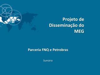Projeto de Disseminação do MEG