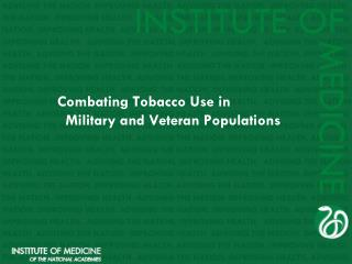 Combating Tobacco Use in   Military and Veteran Populations