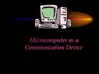 CHAPTER  Microcomputer as a Communication Device