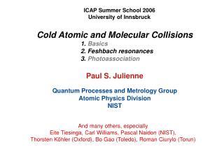 Cold Atomic and Molecular Collisions 1.  Basics 2. Feshbach resonances