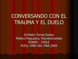 CONVERSANDO CON EL TRAUMA Y EL DUELO