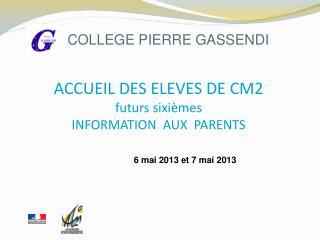 ACCUEIL DES ELEVES DE CM2 futurs sixièmes INFORMATION  AUX  PARENTS