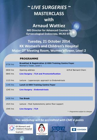 ~ LIVE SURGERIES ~ MASTERCLASS with Arnaud Wattiez  MD Director for Advanced Courses in