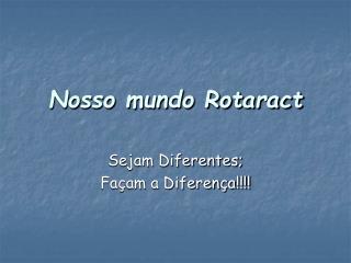Nosso mundo Rotaract
