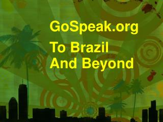 GoSpeak To Brazil And Beyond