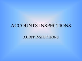 ACCOUNTS INSPECTIONS