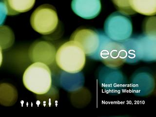 Next Generation Lighting Webinar November 30, 2010