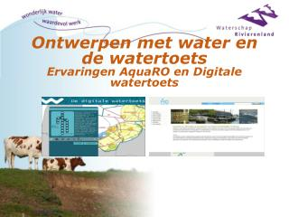 Ontwerpen met water en de watertoets Ervaringen AquaRO en Digitale watertoets