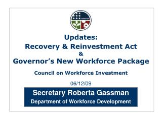 Secretary Roberta Gassman  Department of Workforce Development