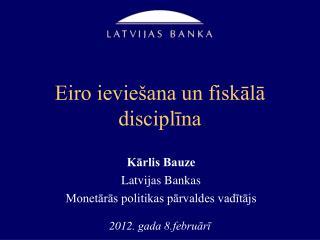 Eiro ieviešana un fiskālā disciplīna