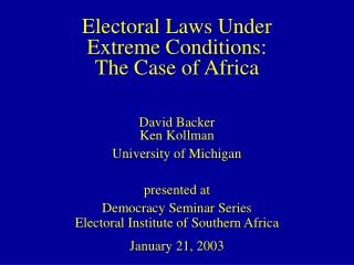 Electoral Laws Under  Extreme Conditions:  The Case of Africa