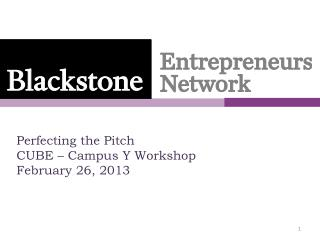 Perfecting the Pitch CUBE – Campus Y Workshop February 26, 2013