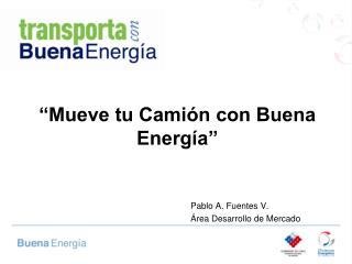 """""""Mueve tu Camión con Buena Energía"""""""