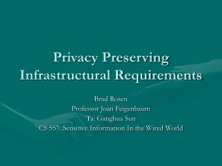 Privacy Preserving Infrastructural Requirements