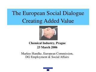 The European Social Dialogue Creating Added Value