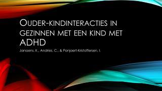Ouder- kindinteracties  in gezinnen met een kind met ADHD