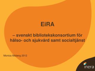 EiRA –  svenskt bibliotekskonsortium för hälso- och sjukvård samt socialtjänst