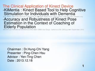 Chairman :  Dr.Hung -Chi Yang Presenter : Ping-Chen Hsu Advisor : Yen-Ting Chen Date : 2013.12.18