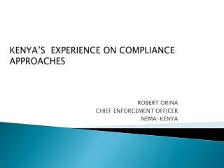 KENYA'S  EXPERIENCE ON COMPLIANCE  APPROACHES