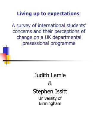 Judith Lamie  &  Stephen Issitt University of Birmingham