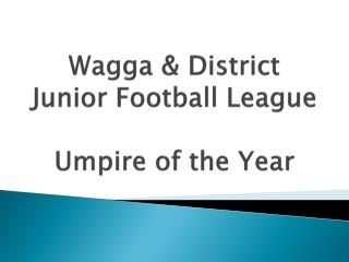Wagga & District Junior Football League Umpire of the Year