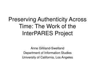 Preserving Authenticity Across Time: The Work of the InterPARES Project