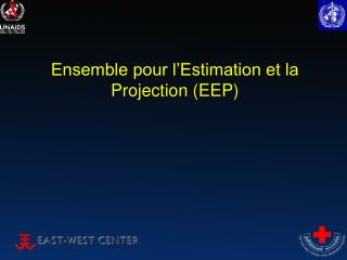 Ensemble pour l'Estimation et la Projection (EEP)