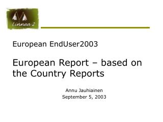European EndUser2003  European Report – based on the Country Reports