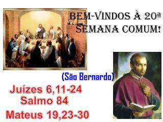 BEM-VINDOS À 20ª SEMANA COMUM!                              (São Bernardo)