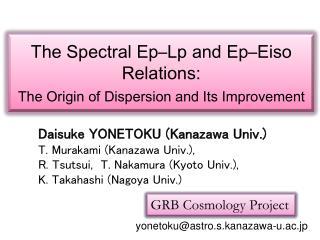 Daisuke YONETOKU (Kanazawa Univ.)  T. Murakami (Kanazawa Univ.),
