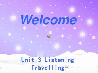 Unit 3 Listening Travelling