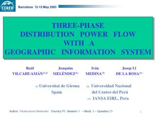THREE-PHASE   DISTRIBUTION   POWER   FLOW   WITH   A  GEOGRAPHIC   INFORMATION   SYSTEM