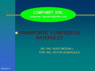 TRANSPORTE  Y LIMPIEZA DE MATERIALES                            MG. ING. HUGO MEDINA J.