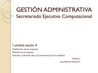 GESTIÓN ADMINISTRATIVA Secretariado Ejecutivo Computacional