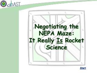 Negotiating the  NEPA Maze:   It Really  Is  Rocket  Science