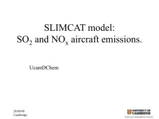 SLIMCAT model: SO 2  and NO x  aircraft emissions.