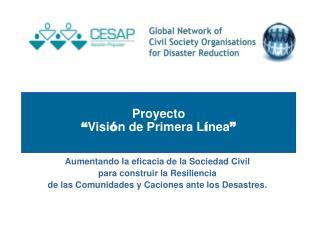 """Proyecto """" Visi ó n de Primera L í nea """""""