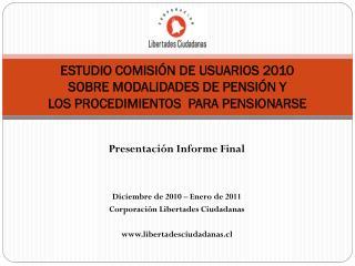 Presentación Informe Final Diciembre de 2010 – Enero de 2011 Corporación Libertades Ciudadanas