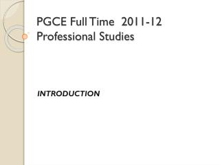 PGCE Full Time  2011-12 Professional Studies