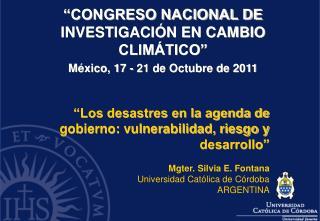 """""""CONGRESO NACIONAL DE INVESTIGACIÓN EN CAMBIO CLIMÁTICO"""" México, 17 - 21 de Octubre de 2011"""