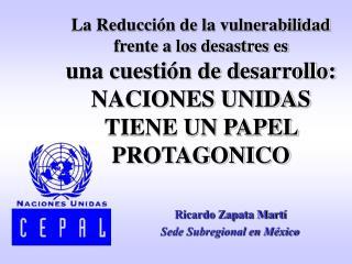 Ricardo Zapata Martí  Sede Subregional en México
