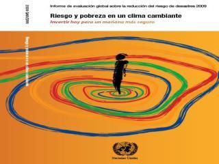 Porque un informe global sobre la reducción de riesgos a desastre ?