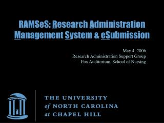 RAMSeS:  R esearch  A dministration  M anagement  S ystem &  eS ubmission