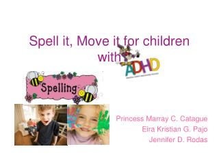Spell it, Move it for children with