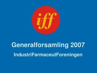 Generalforsamling 2007 IndustriFarmaceutForeningen