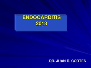 ENDOCARDITIS 2013
