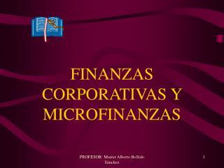 FINANZAS CORPORATIVAS Y MICROFINANZAS