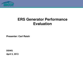 ERS Generator Performance Evaluation